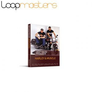 Loopmasters Harley & Muscle - Deep house producer