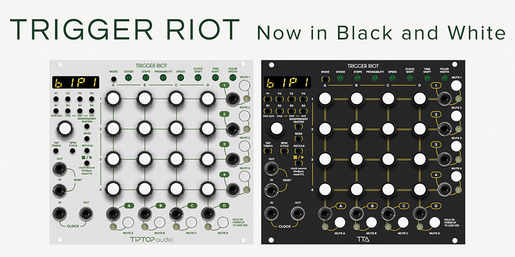 Tiptop Audio Trigger Riot gets a new dress